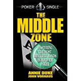The Middle Zone: Mastering the Most Difficult Hands in Hold'em Poker