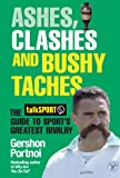 Ashes, Clashes and Bushy 'Taches: The Talksport Guide to Sport's Greatest Rivalry Gershon Portnoi