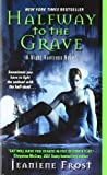 Halfway to the Grave: A Night Huntress Novel Jeaniene Frost