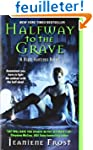 Halfway to the Grave: A Night Huntres...