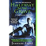 Halfway to the Grave: A Night Huntress Novelby Jeaniene Frost
