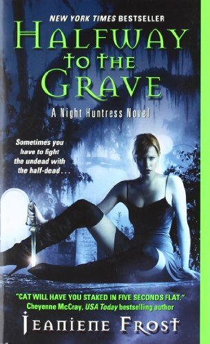 Halfway to the Grave (Night Huntress, Book 1) by Jeaniene Frost