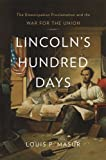 Lincoln s Hundred Days: The Emancipation Proclamation and the War for the Union