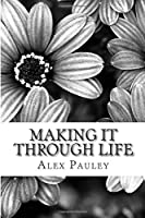 Making It Through Life (The Depression) (Volume 1)