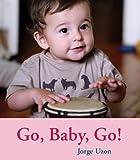 Go, Baby, Go! (Hello Baby Board Books)