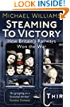 Steaming to Victory: How Britain's Ra...
