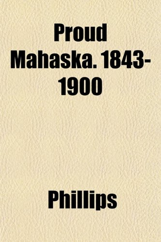 Proud Mahaska. 1843-1900