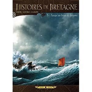 Histoires de Bretagne, Tome 1 : Jusqu'au bout de la terre