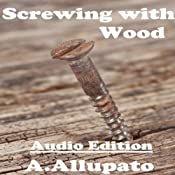 Screwing with Wood | [Antonia Allupato]