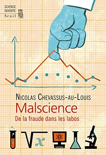 Malscience: De la fraude dans les labos