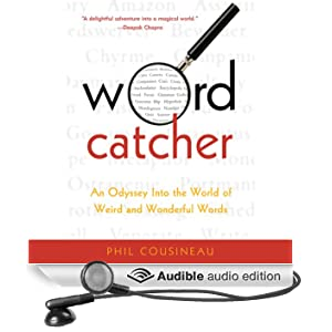 Wordcatcher: An Odyssey into the World of Weird and Wonderful Words (Unabridged)