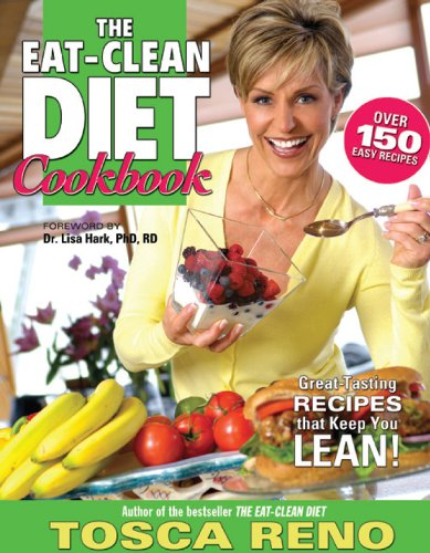 Tosca Reno - The EAT-CLEAN DIET Cookbook