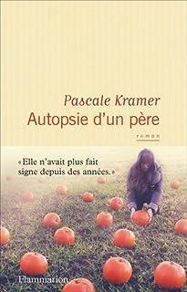 Autopsie d'un père, Kramer, Pascale