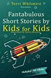 img - for Fantabulous Short Stories by Kids for Kids: Volume 1 (Shallowford Falls Short Story) book / textbook / text book