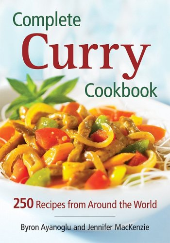 Complete Curry Cookbook by Byron Ayanoglu, Jennifer MacKenzie
