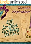 400 Scrapbook and Card Making Sketche...