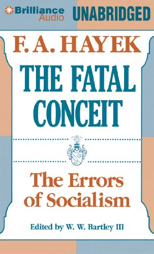The Fatal Conceit: The Errors of Socialism: F. A. Hayek, W. W. Bartley III, Everett Sherman: 9781469298764: Amazon.com: Books