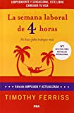 La semana laboral de 4 horas/ The 4-Hour Workweek (Spanish Edition) (8498673771) by Ferriss, Timothy