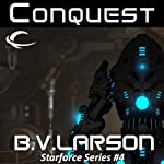 Conquest: Star Force, Book 4 (       UNABRIDGED) by B. V. Larson Narrated by Mark Boyett