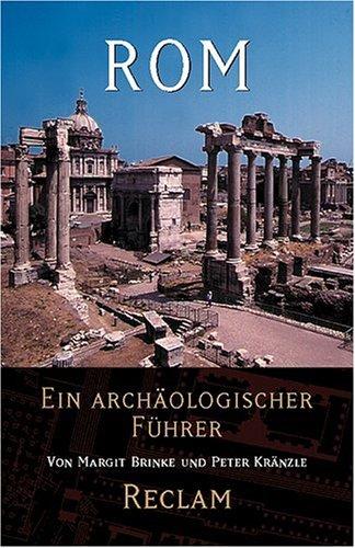 Rom: Ein archäologischer Führer: Eine archäologischer Führer