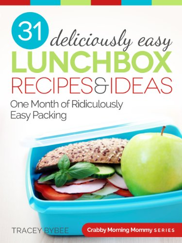 Free Kindle Book : 31 Deliciously Easy Lunchbox Recipes & Ideas (Crabby Morning Mommy Series)
