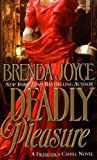Deadly Pleasure: A Francesca Cahill Novel (0312977689) by Joyce, Brenda