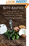 Keto-Adapted: Your Guide to Accelerated Weight Loss and Healthy Healing