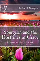 Spurgeon and the Doctrines of Grace: Sermons…