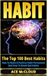 Habit: The Top 100 Best Habits- How T...