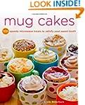 Mug Cakes: 100 Speedy Microwave Treat...