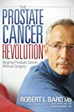 img - for The Prostate Cancer Revolution: Beating Prostate Cancer Without Surgery book / textbook / text book
