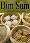Dim Sum - The Ultimate Recipe Guide (...