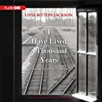 I Have Lived a Thousand Years: Growing Up in the Holocaust | Livia Bitton-Jackson