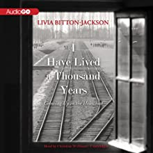 I Have Lived a Thousand Years: Growing Up in the Holocaust (       UNABRIDGED) by Livia Bitton-Jackson Narrated by Christine Williams