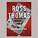 The Highbinders (       UNABRIDGED) by Ross Thomas Narrated by Malcolm Hillgartner