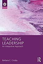 Teaching Leadership: An Integrative Approach (leadership: Research And Practice)