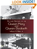 Picture History of the Queen Mary and Queen Elizabeth (Dover Maritime)
