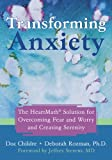 Transforming Anxiety: The HeartMath« Solution for Overcoming Fear and Worry and Creating Serenity