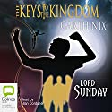 Lord Sunday: Keys to the Kingdom 7 (       UNABRIDGED) by Garth Nix Narrated by Allan Corduner