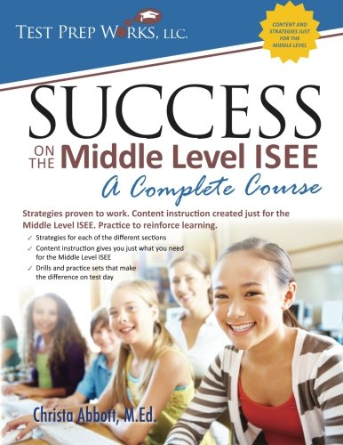 Success on the Middle Level ISEE: A Complete Course