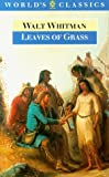 Leaves of Grass (The World's Classics) (0192826751) by Whitman, Walt