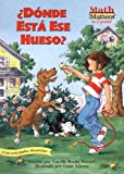 Donde Esta Ese Hueso? (Wheres That Bone?) (Math Matters En Espanol Series) (Spanish Edition)