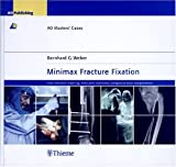 img - for Minimax Fracture Fixation: Case Collection: Lower leg - ankle joint - nonunions - autogenous bone transplantation (AO Master Series) book / textbook / text book