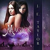 Magick | J.E. Taylor