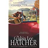 A Matter of Character (The Sisters of Bethlehem Springs) ~ Robin Lee Hatcher