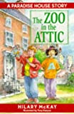 The Zoo in the Attic (Paradise house) (0140388729) by McKay, Hilary