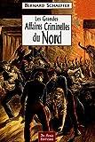 echange, troc Bernard Schaeffer - Les Grandes Affaires Criminelles du Nord