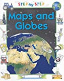 Maps and Globes (Step-by-step Geography) (0749645415) by Crewe, Sabrina