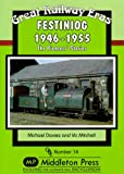 Festiniog 1946-55: The Pioneers' Stories (Great Railway Eras) (1906008019) by Davies, M.