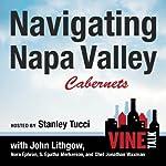 Navigating Napa Valley Cabernets: Vine Talk Episode 101   Vine Talk